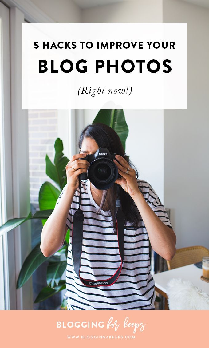 5 Easy Hacks To Improve Your Blog Photos   Blogging For Keeps