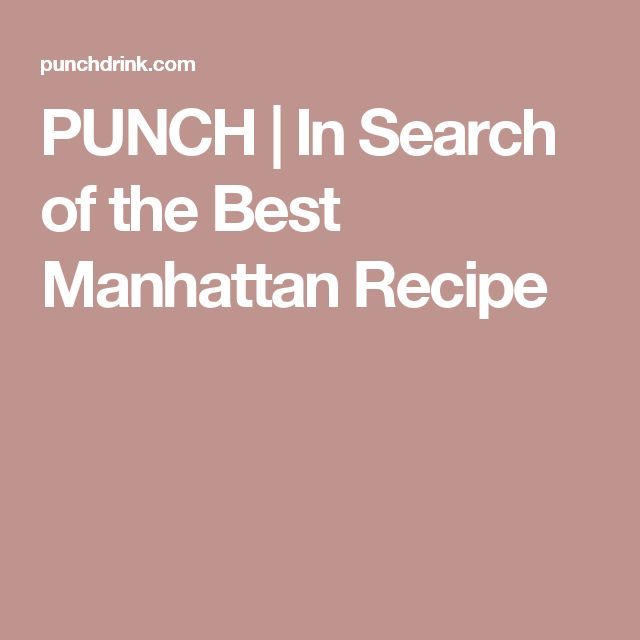 PUNCH | In Search of the Best Manhattan Recipe