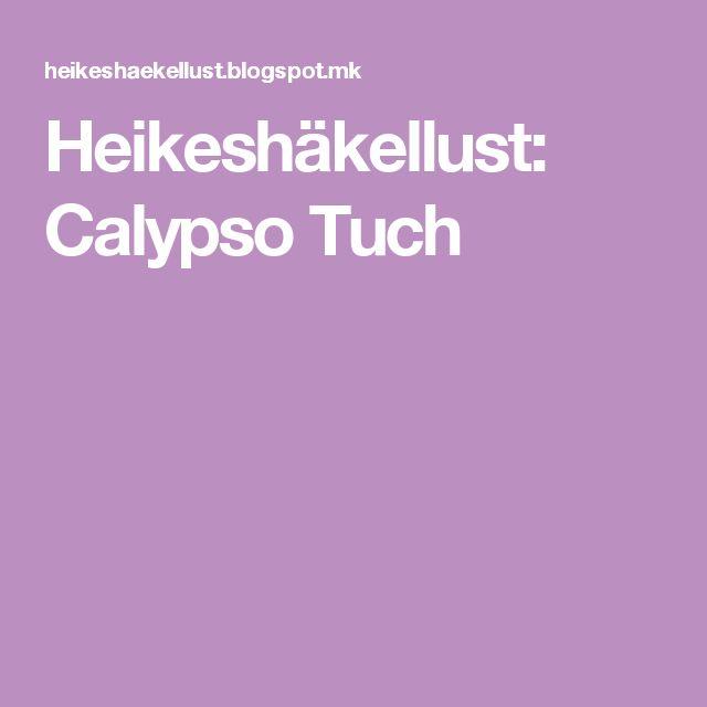 Heikeshäkellust: Calypso Tuch