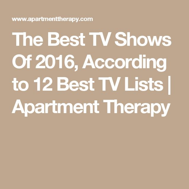 The Best TV Shows Of 2016, According to 12 Best TV Lists | Apartment Therapy