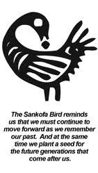 Sankofa Bird http://i82.photobucket.com/albums/j273/KORTNEYR03/sankofa3.jpg