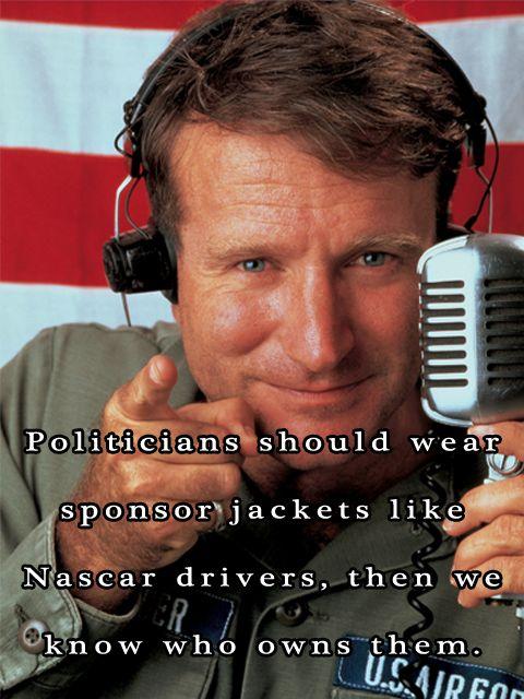 """...politicians should wear sponsor jackets..."" Robin Williams [640x480] - Imgur"