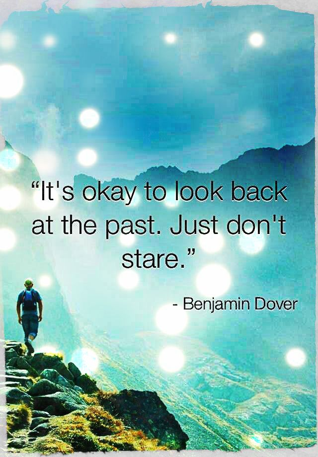 It's okay to look back at the past. Just don't stare - Benjamin Dover