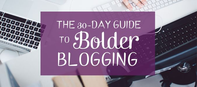 Review of Stephanie Shar's 30 Day Guide to Bolder Blogging.