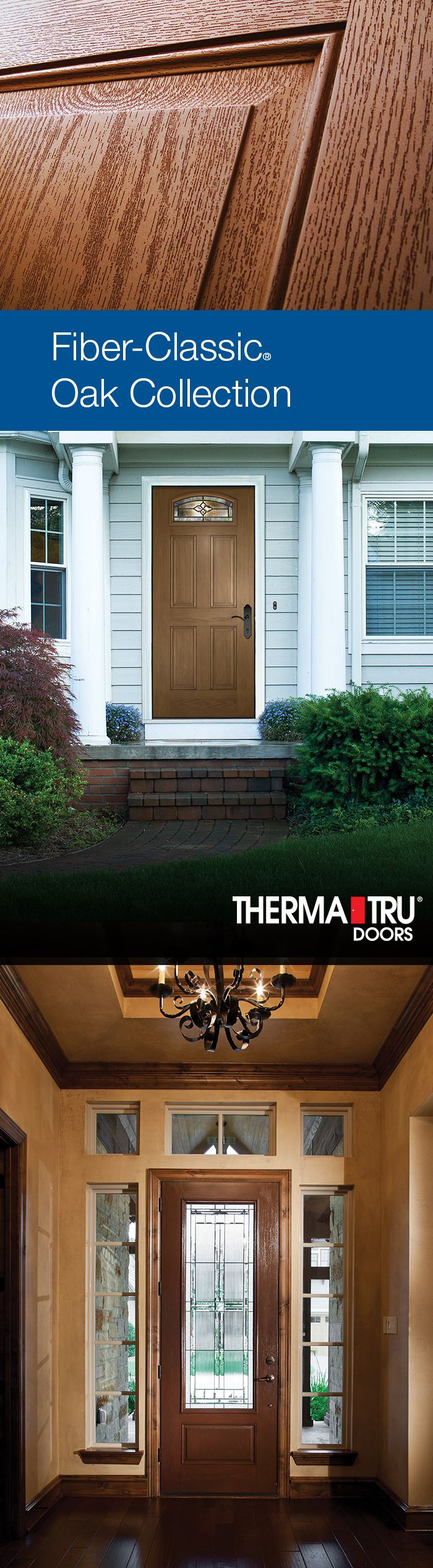 The Fiber-Classic Oak Collection features doors with the warm look and feel of Oak graining. Therma Tru Doors