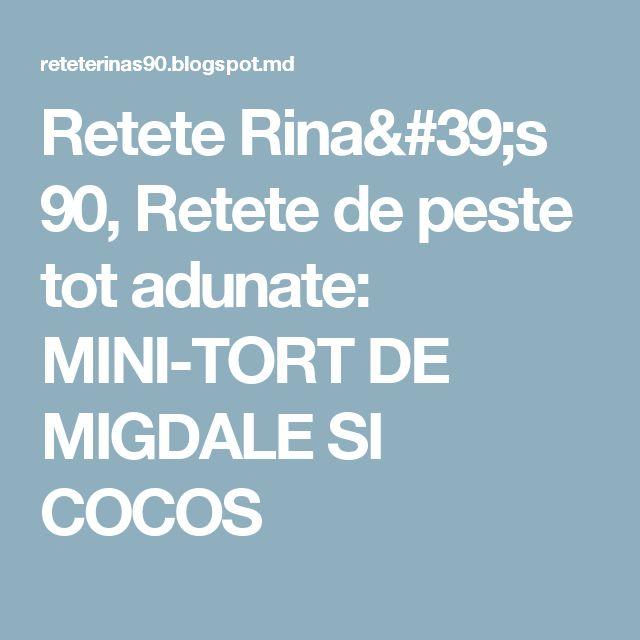 Retete Rina's 90, Retete de peste tot adunate: MINI-TORT DE MIGDALE SI COCOS