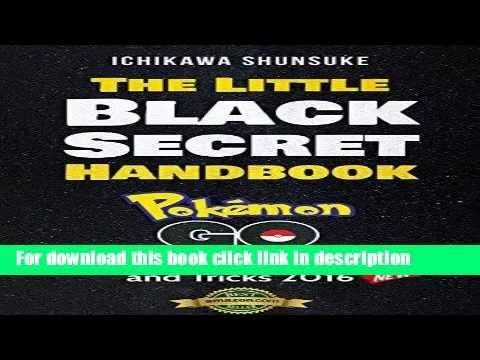 Read book this The Little Black Secret Handbook: POKEMON GO : HACKS, CHEATS, Tips and Tricks 2016:…