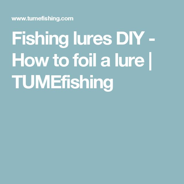 Fishing lures DIY - How to foil a lure | TUMEfishing