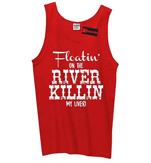 1810e200fac347 Comical Shirt Men s Floating On The River Killing My Liver Tank Top Review