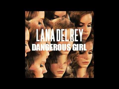 Lana Del Rey - Dangerous Girl - lyrics > http://www.azlyrics.com/lyrics/lanadelrey/dangerousgirl.html