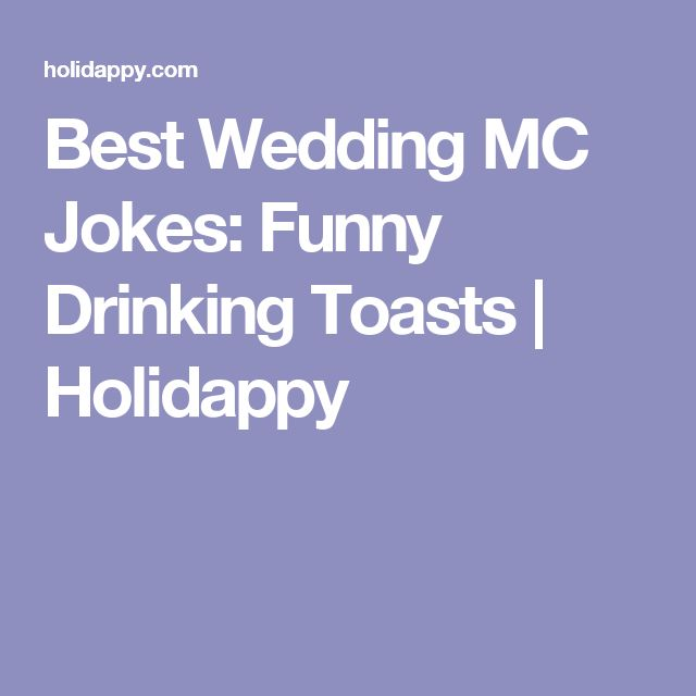 Best Wedding MC Jokes:  Funny Drinking Toasts | Holidappy