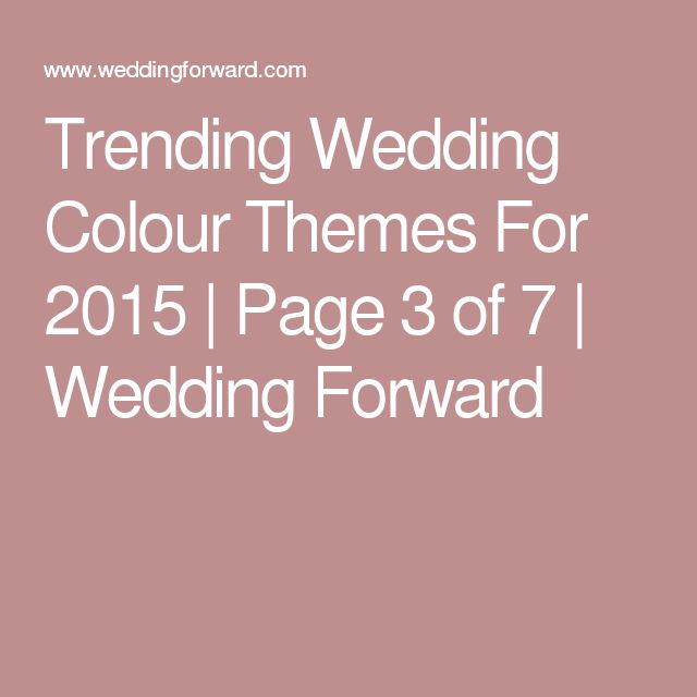 Trending Wedding Colour Themes For 2015 | Page 3 of 7 | Wedding Forward