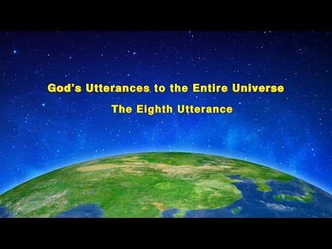 Almighty God's Word God's Utterances to the Entire Universe The Eighth Utterance | The Church of Almighty God