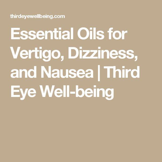 Essential Oils for Vertigo, Dizziness, and Nausea | Third Eye Well-being