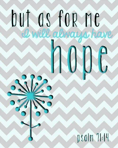 Ovarian Cancer Awareness ~ but as for me   I will always have hope   psalm 71:14