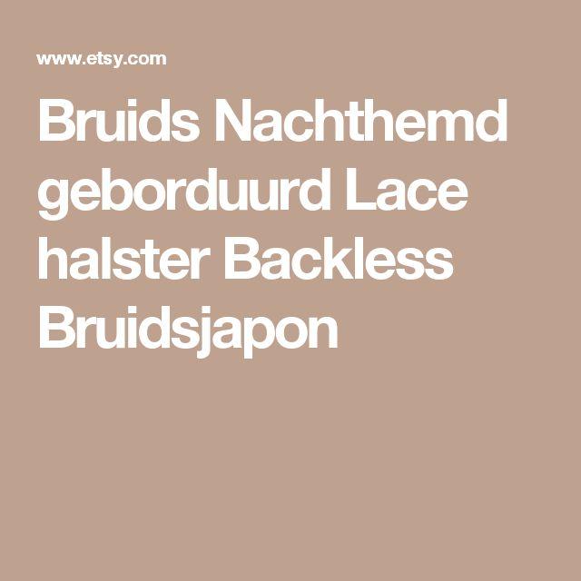 Bruids Nachthemd geborduurd Lace halster Backless Bruidsjapon