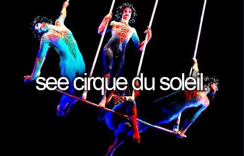 Bucket List: See Cirque Du Soleil | bucketlist bucketlistsuggestions beforeidie