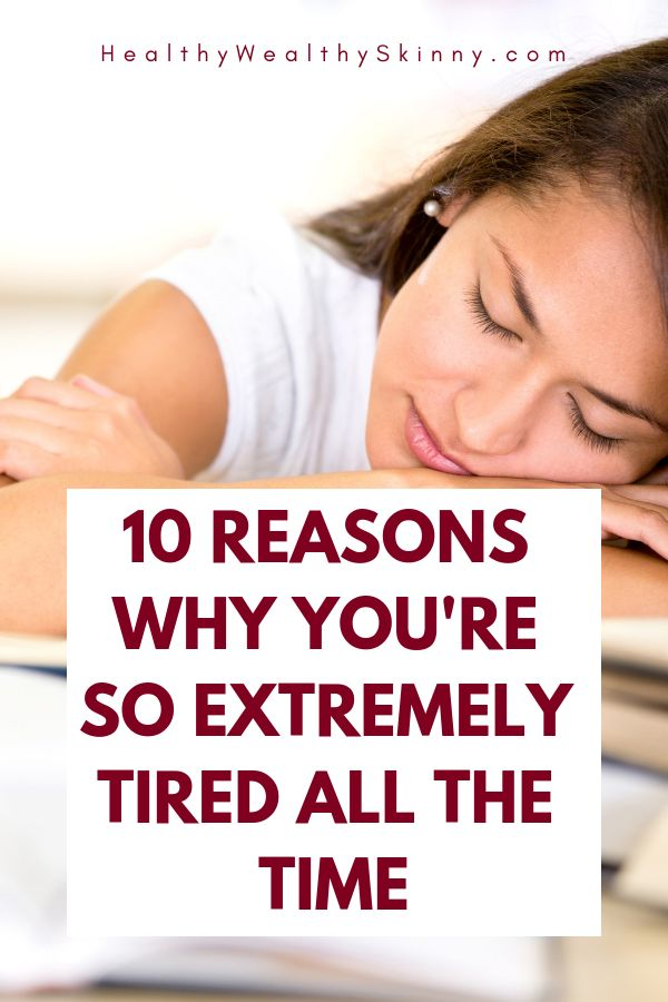 I Always Feel Tired: Why Am I So Extremely Tired All The Time