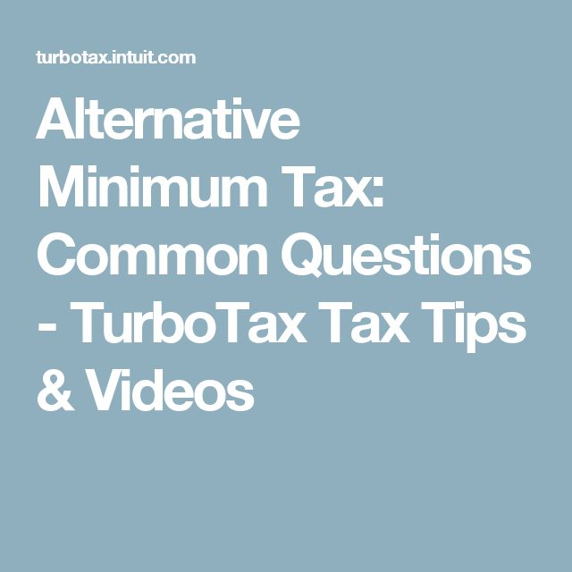 Alternative Minimum Tax: Common Questions - TurboTax Tax Tips & Videos