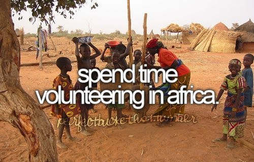 This is my dream. I have been begging my parents to go on church mission trips..they wouldn't even let me go to Dallas! Much less Africa! #justkeeppraying