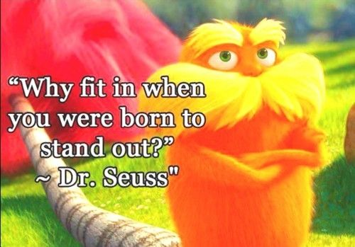 Wise words from the one and only Dr. Seuss :) Click the link to download the Lorax Activity Book for free! This free book is full of fun activities the kids will love! http://go.getitfree.us/e8IC