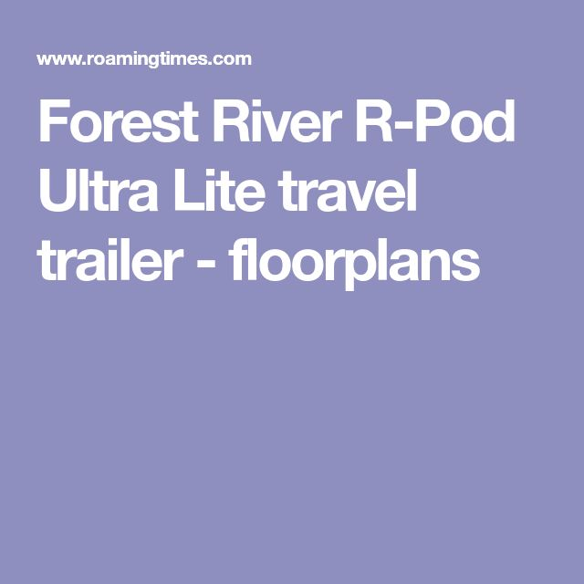 Forest River R-Pod Ultra Lite travel trailer - floorplans