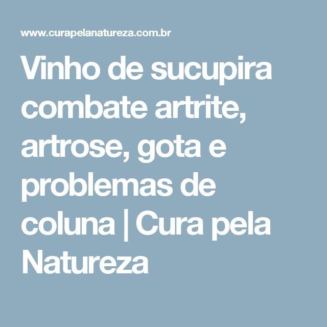 Vinho de sucupira combate artrite, artrose, gota e problemas de coluna   Cura pela Natureza