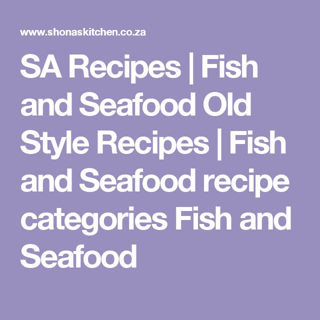 SA Recipes | Fish and Seafood Old Style Recipes | Fish and Seafood recipe categories Fish and Seafood