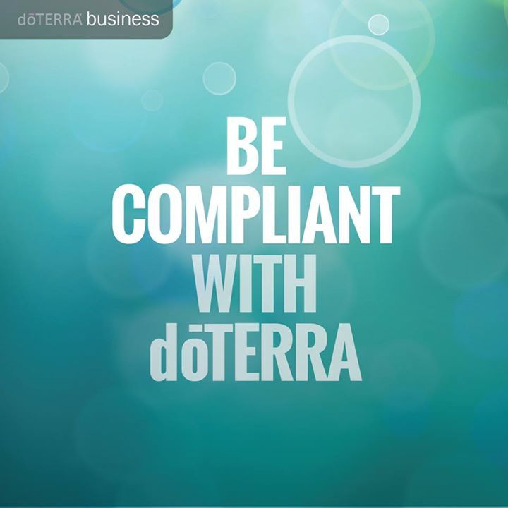 It is very important you maintain compliance with FDA regulations when you speak about doTERRA essential oils.