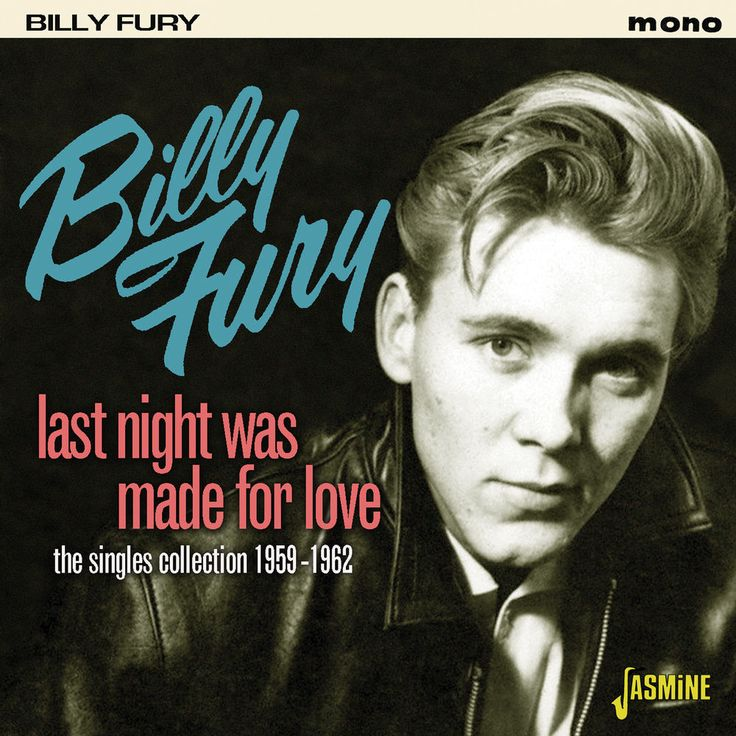 Billy Fury - Last Night Was Made For Love - Singles Collection 59-62 NEW RELEASE