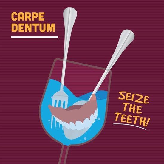 Teeth seize Carpe dentum quote the