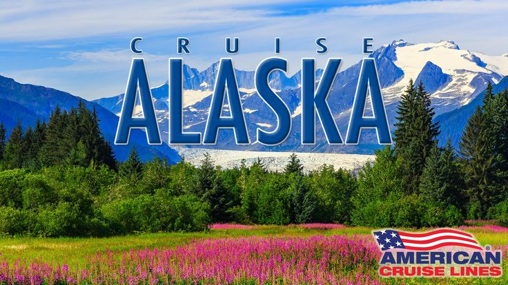 Cruise Alaska with American Cruise Lines