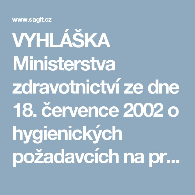 VYHLÁŠKA Ministerstva zdravotnictví ze dne 18. července 2002 o hygienických požadavcích na prodej potravin a rozsah vybavení prodejny podle sortimentu prodávaných potravin - Sbírka zákonů - Nakladatelství Sagit, a.s.
