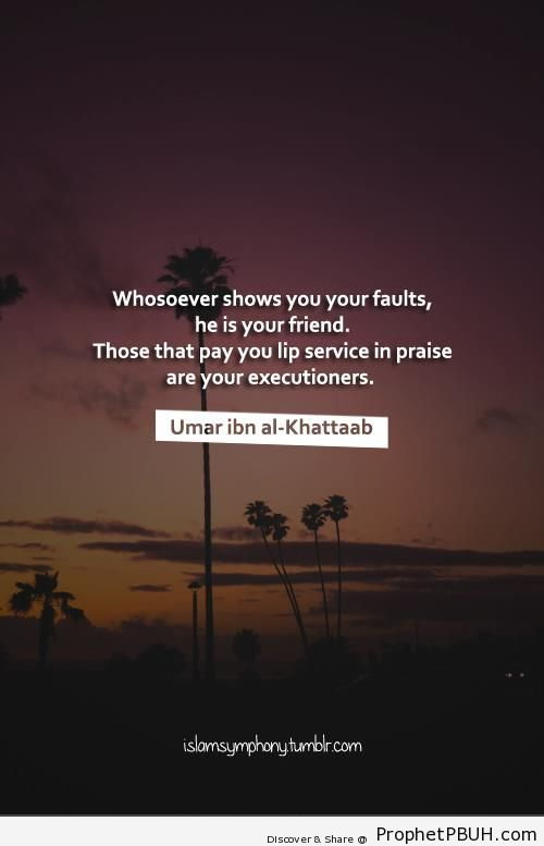 May Allah keep those people who show me my faults around me!