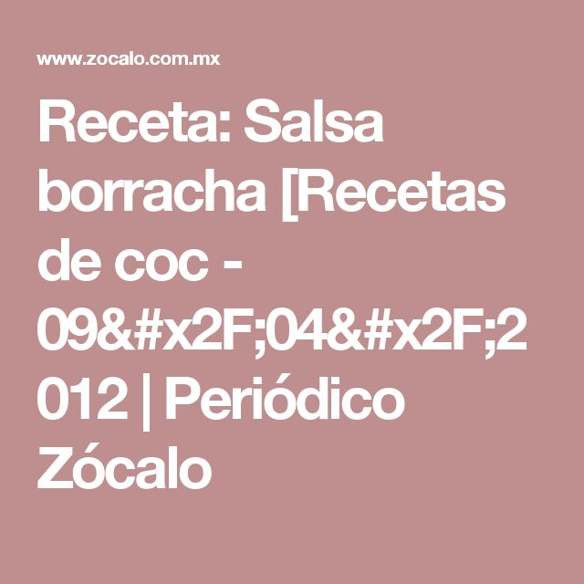 Receta: Salsa borracha [Recetas de coc - 09/04/2012 | Periódico Zócalo