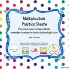 Multiplication practice sheets with algorithm reminders in the form of placement boxes to assist students in remembering the steps. The sheets incr...