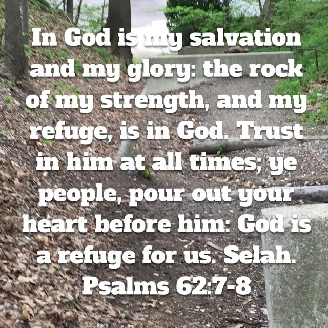 Psalm 62 7 8 With Images Prayer Scriptures Psalms Faith In God