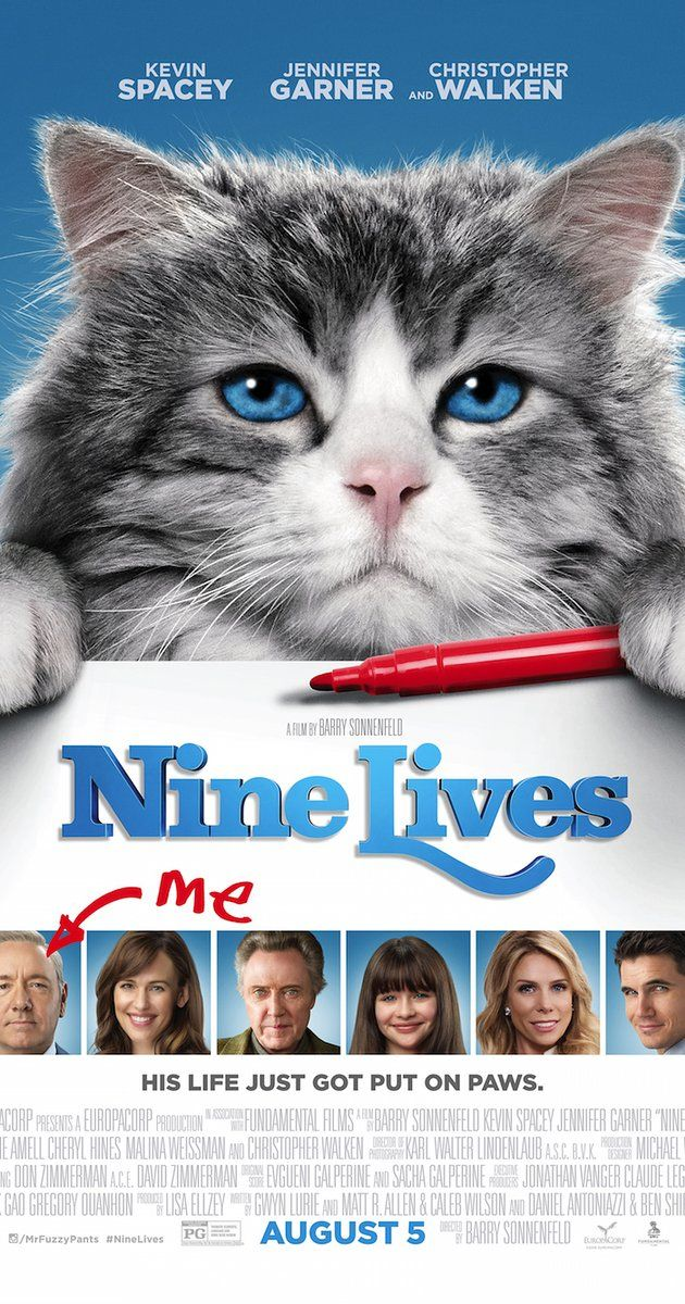 Directed by Barry Sonnenfeld.  With Kevin Spacey, Jennifer Garner, Robbie Amell, Cheryl Hines. A stuffy businessman finds himself trapped inside the body of his family's cat.