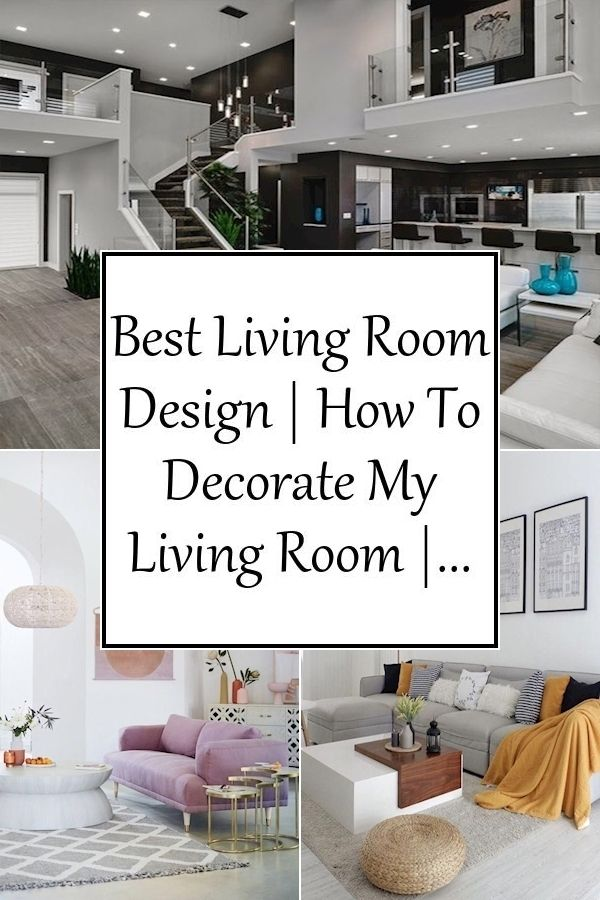 Best Living Room Design How To Decorate My Living Room Redecorate My Living Room Best Living Room Design Living Room Designs Gallery Wall Living Room