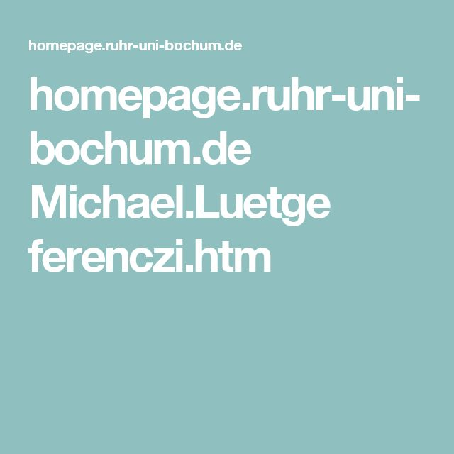 homepage.ruhr-uni-bochum.de Michael.Luetge ferenczi.htm