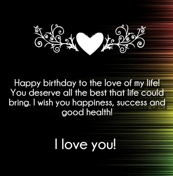 Get Happy Birthday Love Quotes and wishes for your girlfriend or boyfriend and propose your soulmate by saying I Love You on his / her Birthday. We receive hundreds of wishes and greetings on our special day on our mobile and on Facebook but we always waiting for that one special wish that matter for us. yes, …