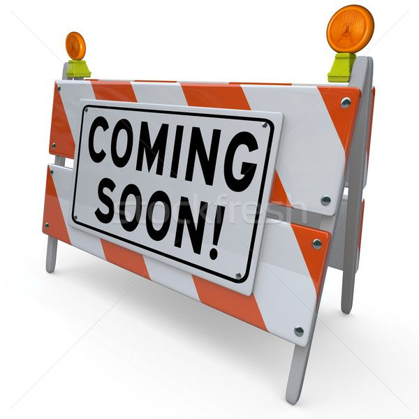 Stock photo: Work Zone Barricade Construction Sign Coming Soon Barrier