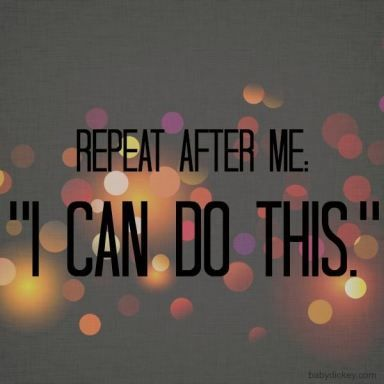 I can do this! (motivational quotes)