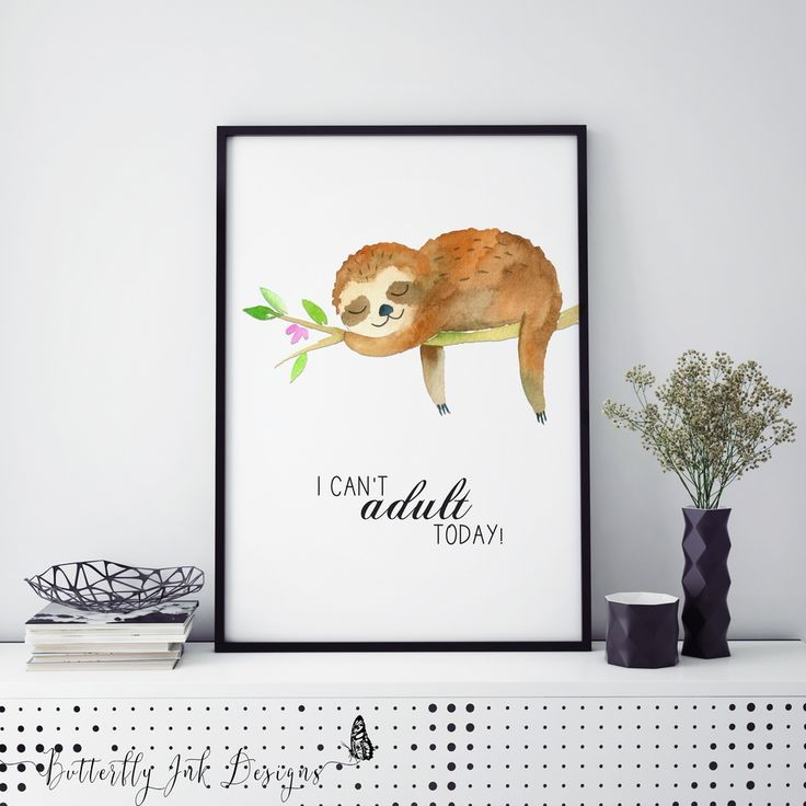 A3 | Sloth Print | I can't adult today print via Butterfly Ink Designs. Click on the image to see more!