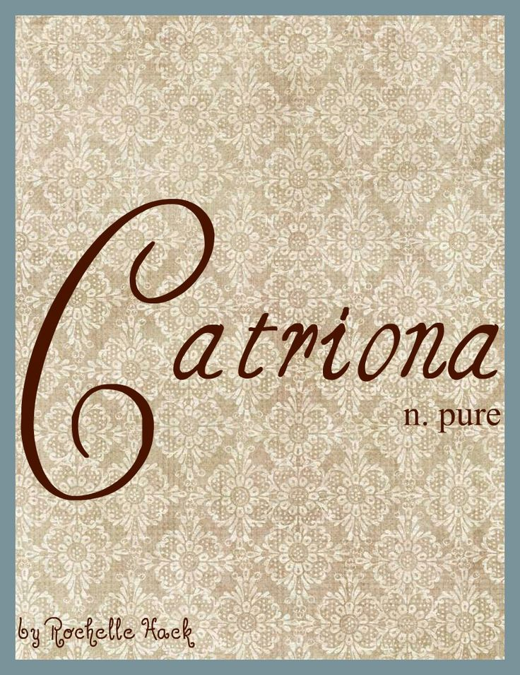 Baby Girl Name: Catriona. Meaning: Pure. Origin: Irish; Scottish. http://www.pinterest.com/vintagedaydream/baby-names/
