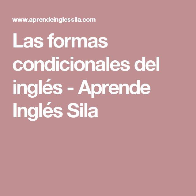 Las formas condicionales del inglés - Aprende Inglés Sila