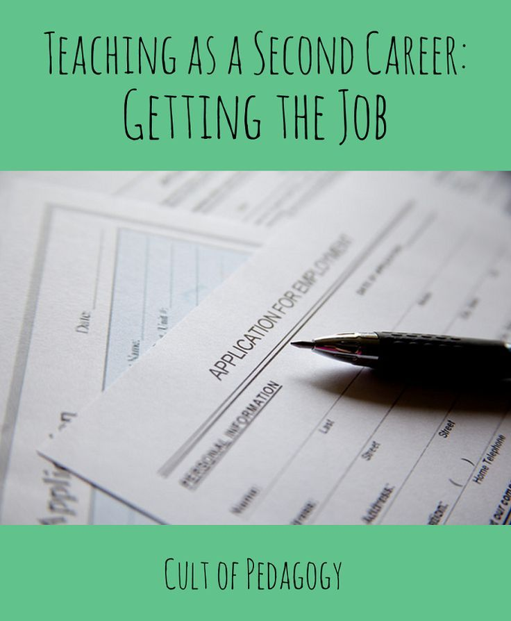 Teaching as a Second Career: Getting the Job - Are you starting your teaching career later in life? Here's some advice for getting the job from two administrators and a teacher who's been there.