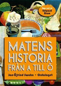 http://www.adlibris.com/se/organisationer/product.aspx?isbn=9174692119 | Titel: Matens historia från A till Ö - Författare: Jan-Öjvind Swahn - ISBN: 9174692119 - Pris: 227 kr