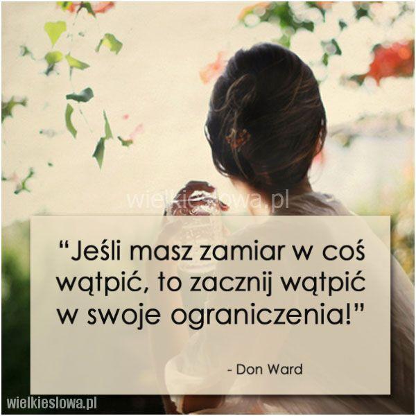 Jeśli masz zamiar w coś wątpić... #Ward-Don,  #Motywujące-i-inspirujące…