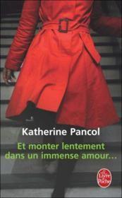 Et monter lentement dans un immense amour - Katherine Pancol... Pas terrible du tout!